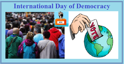 International Day of Democracy 2021 – Date, History, Significance, Theme, Meaning of Democracy, Images, posters, Banners, Pictures, Quotes, Messages, Slogans